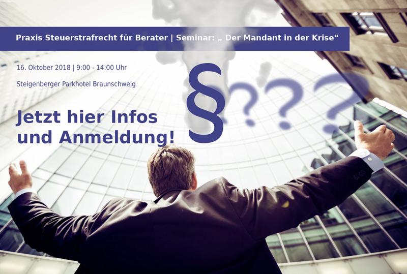 Seminar Steuerstrafrecht für Berater: Der Mandant in der Krise